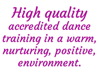 High quality accredited dance training in a warm, nurturing, positive environment